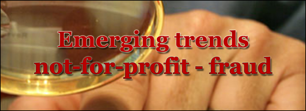 Emerging trends in not-for-profit fraud